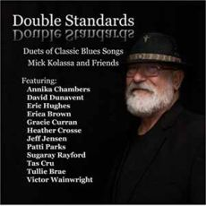 MICK KOLASSA AND FRIENDS - DOUBLE STANDARDS
