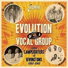 EVOLUTION OF A VOCAL GROUP – FROM LAMPLIGHTERS TO RIVINGTONS 1953-1962