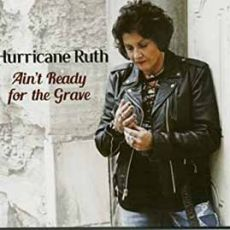 Hurricane Ruth - Ain´t Ready For The Grave