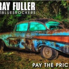 RAY FULLER And The Bluesrockers - Pay The Price