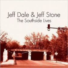 Jeff Dale & Jeff Stone - The Southside Lives