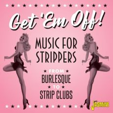 DIVERSE ARTISTER - Get ´em Off! Music For Strippers From Burlesque To Strip Clubs