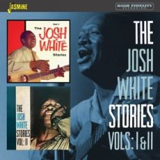JOSH WHITE - The Josh White Stories Vols: I & II