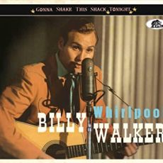 BILLY WALKER - Whirlpool – Gonna Shake This Schack Tonight!