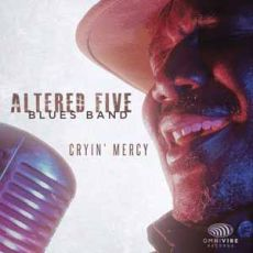 Altered Five Blues Band - Cryin´ Mercy