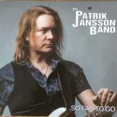 PATRIK JANSSON BAND - So Far To Go