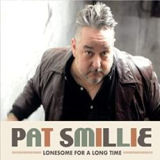 PAT SMILLIE - Lonesome For A Long Time