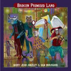 Barry Jean Ancelot & Sam Broussard - Broken Promised Land