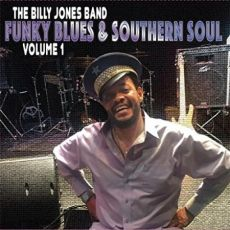 THE BILLY JONES BAND - Funky Blues & Southern Soul volume 1