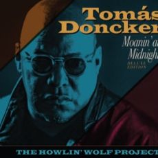 THOMÁS DONCKER - Moanin´ at Midnight - The Howlin´Wolf Projekt