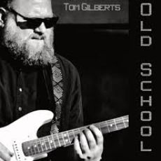 TOM GILBERTS - Old School