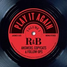 DIVERSE ARTISTER - Play It Again – R & B Answers, Copycats & Follow-Ups, Volume 1, Play It Again – R & B Answers, Copycats & Follow-Ups, Volume 2