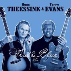 Hans Theessink & Terry Evans - True & Blue