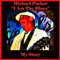 Michael Packer - I Am the Blues My Story