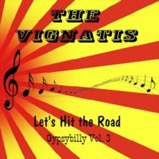 THE VIGNATIS - Let´s Hit The Road – Gypsybilly Vol. 3