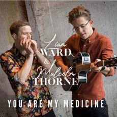 LIAM WARD & MALCOM THORNE - You Are My Medicine
