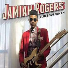 JAMIAH ROGERS - Blues Superman