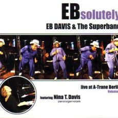 EB Davis & the Superband  - EBsolutely Live At A-Trane Berlin Vol 2