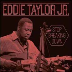 Eddie Taylor Jr - Stop Breaking Down