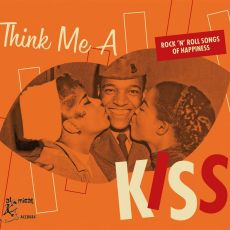 DIVERSE ARTISTER - Think Me A Kiss – Rock'n'Roll Songs Of Happiness