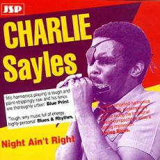 Charlie Sayles - Night Ain´t Right
