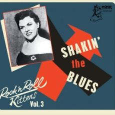 DIVERSE ARTISTER - Rock'n'Roll Kittens Vol 3 - Shakin' The Blues